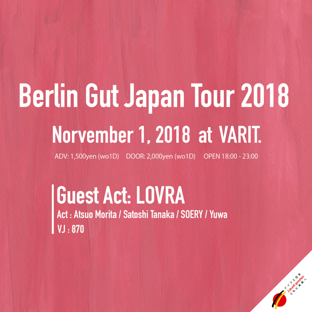 Berlin GUT JAPAN TOUR 2018