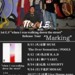"1st ep  ""When I was walkin down the street""Release Tour [ MARKING ]"