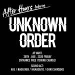 "After Hours featuring ""UNKNOWN ORDER"""