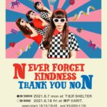 NEVER FORGET KINDNESS  〜Thank you Non! in KOBE〜